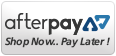 AfterPay - Shop Now / Pay Later - Interest Free !